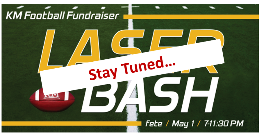 Stay tuned for updates about the 4th Annual KM Laser Bash.