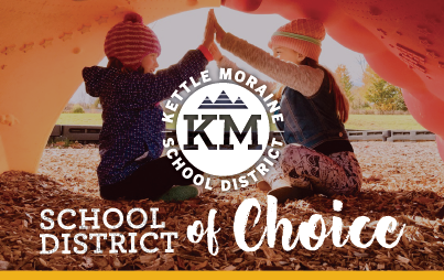 Kettle Moraine - A School District of Choice